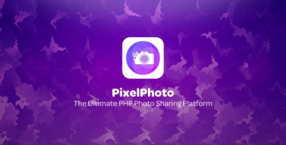 Download PixelPhoto v1.2.1 - The Ultimate Image Sharing & Photo Social Network Platform Free / Nulled