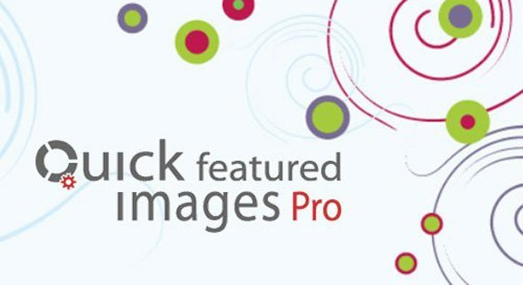 Download Quick Featured Images Pro v8.5.0 - WordPress Plugin Free / Nulled