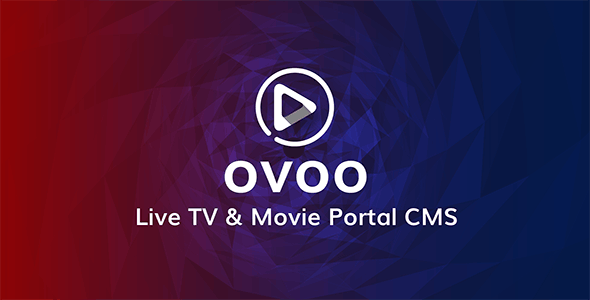Download OVOO v3.0.6 - Live TV & Movie Portal CMS with Unlimited TV-Series Free / Nulled
