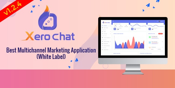 Download XeroChat v1.2.4 - Best Multichannel Marketing Application (White Label) Free / Nulled