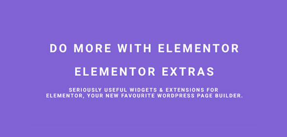 Download Elementor Extras v2.2.10 - Do more with Elementor Free / Nulled