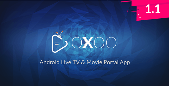 Download OXOO v1.1.2 - Android Live TV & Movie Portal App with Powerful Admin Panel Free / Nulled