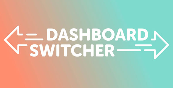 Download Dashboard Switcher v1.1.0 - Change your Wordpress Welcome Screen Free / Nulled