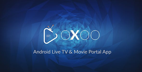 Download OXOO v1.1.4 - Android Live TV & Movie Portal App with Powerful Admin Panel - nulled Free / Nulled