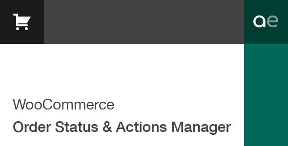 Download WooCommerce  v2.4.11 - Order Status & Actions Manager Free / Nulled