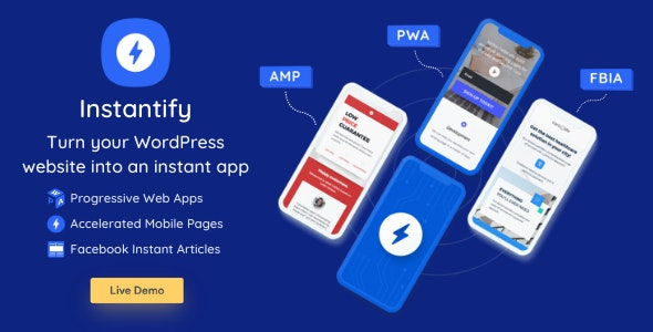 Download Instantify v1.7 - PWA & Google AMP & Facebook IA for WordPress Free / Nulled