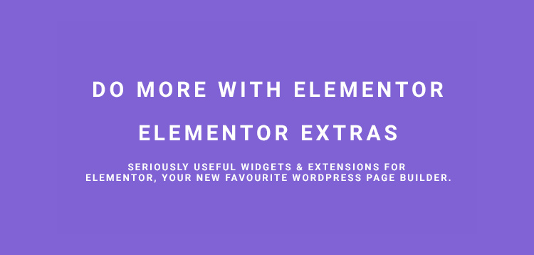 Download Elementor Extras v2.2.27 - Do more with Elementor Free / Nulled