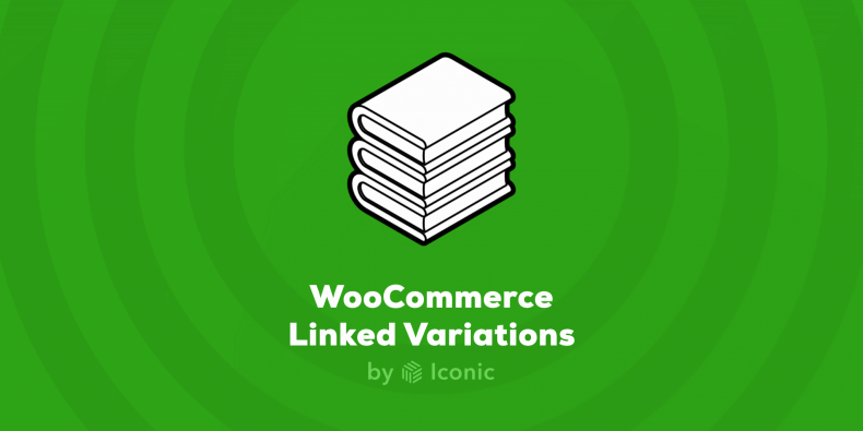 Download Iconic WooCommerce Linked Variations v1.0.7 - WooCommerce plugin Free / Nulled