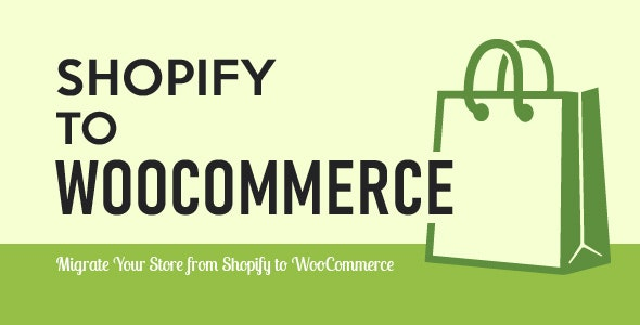 Download Import Shopify to WooCommerce v1.0.9.5 - Migrate Your Store from Shopify to WooCommerce Free / Nulled