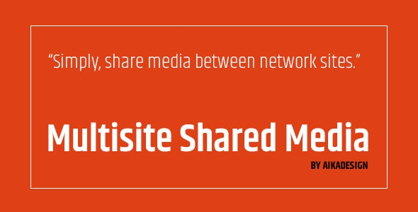 Download WordPress Multisite Shared Mediac v1.3.1 - WP Plugin Free / Nulled