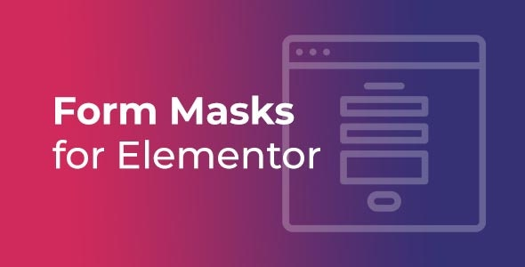 Download Form Masks for Elementor  v1.2 - WP Plugin Free / Nulled