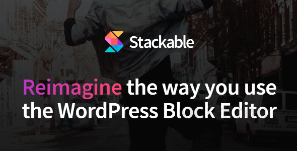 Download Stackable v2.8.0 - Reimagine the Way You Use the WordPress Block Editor Free / Nulled