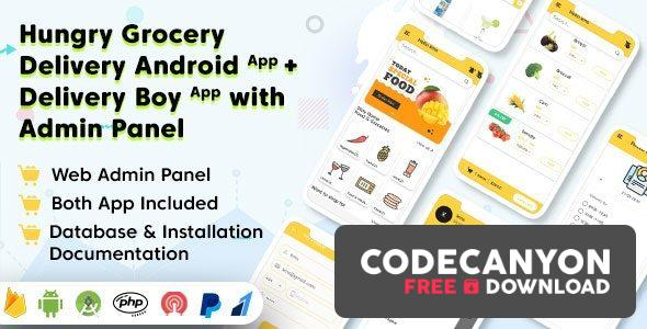 Download Hungry Grocery Delivery Android App and Delivery Boy App with Interactive Admin Panel v1.5.1 Free / Nulled
